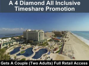 A Top Or Best All Inclusive Timeshare Promotion Cancun